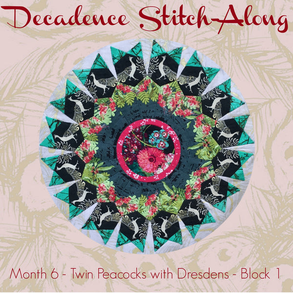 Decadence SAL - Month 6 - Twin Peacocks with Dresdens - Block 1