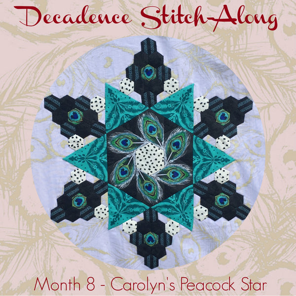 Decadence SAL - Month 8 - Carolyn's Peacock Star