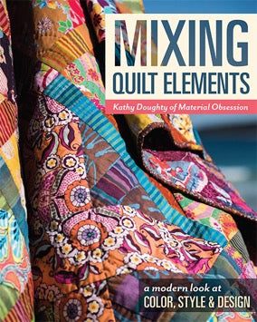 Mixing Quilt Elements by Kathy Doughty of Material Obsession