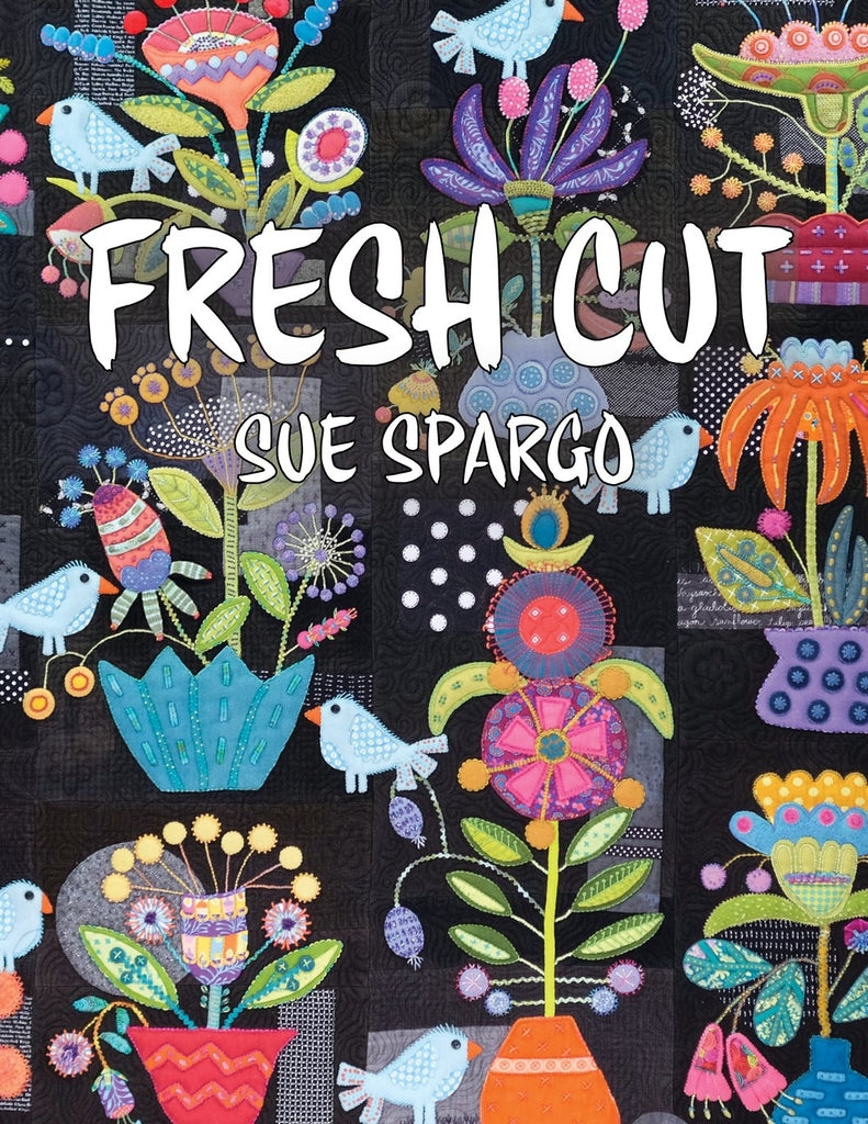 Fresh Cut Pattern by Sue Spargo