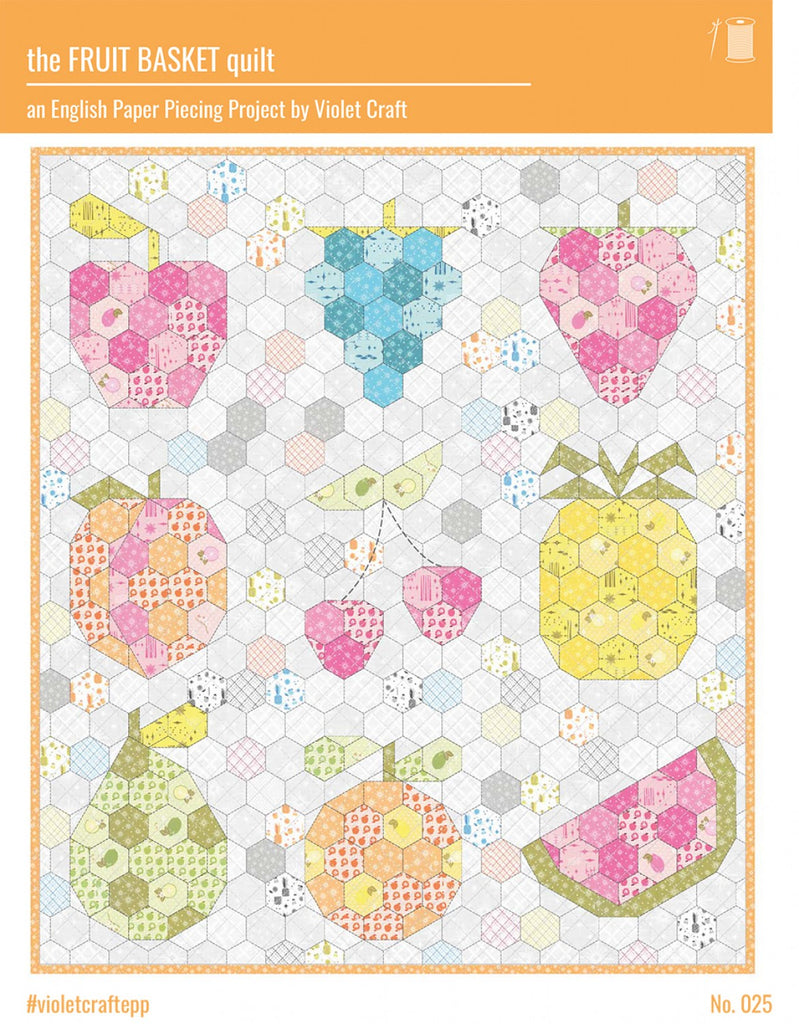 the Fruit Basket quilt - An English Paper Piecing Project by Violet Craft