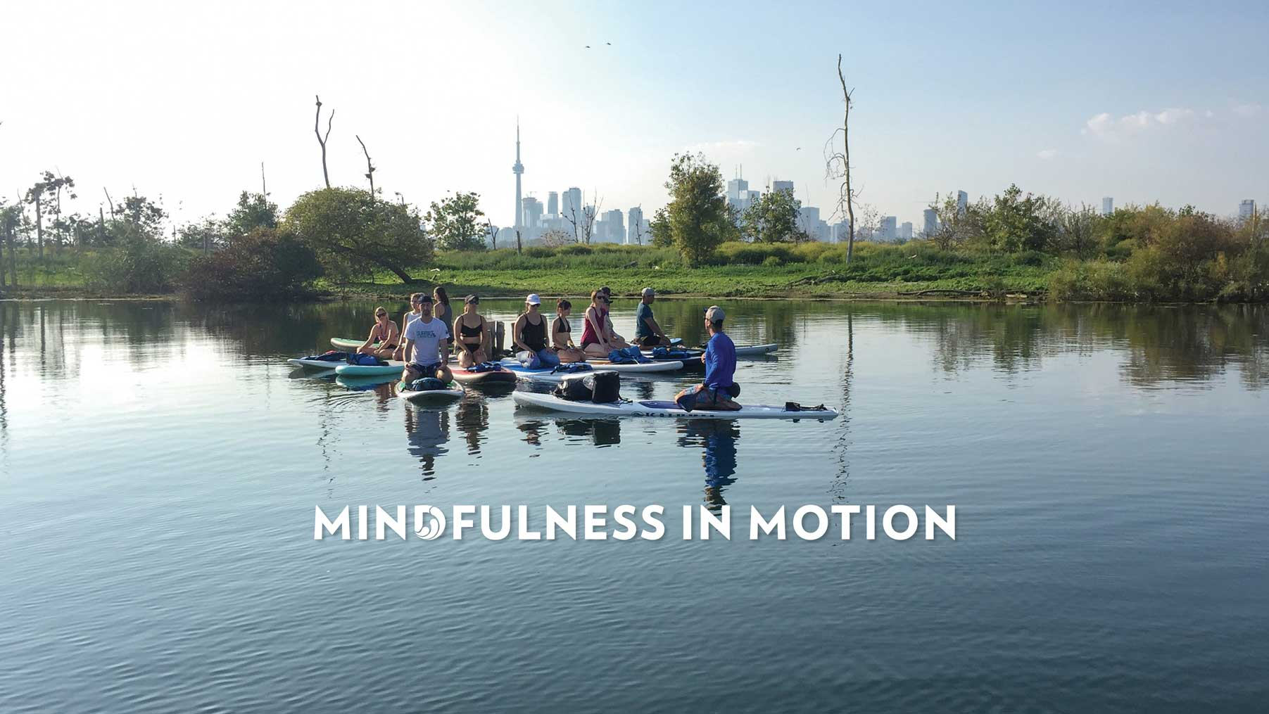 Mindfulness in Motion SUP Toronto Standup Paddleboarding Surf the Greats