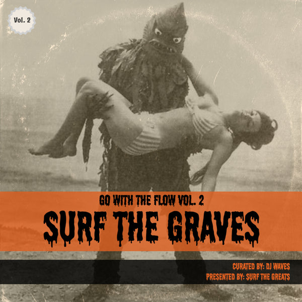 Go With The Flow Vol. 2: Surf the Graves by DJ Waves