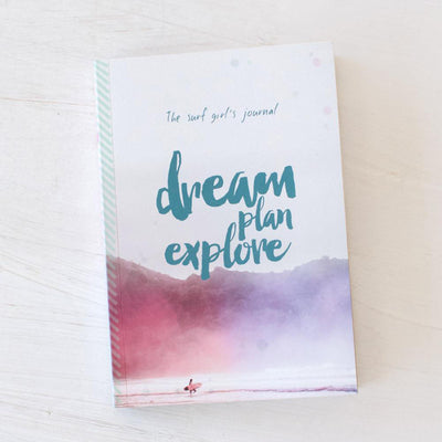 The Surf Girl's Journal: Dream. Plan. Explore