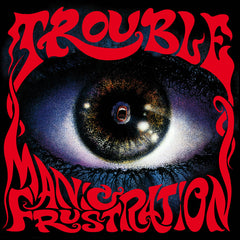 Trouble - Manic Frustration LP (White vinyl)