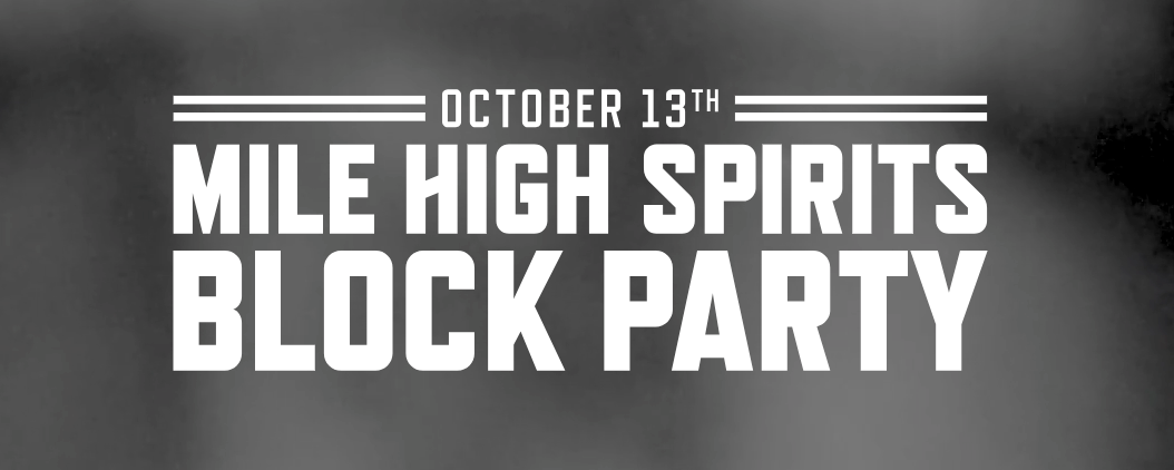 Mile High Spirits Block Party