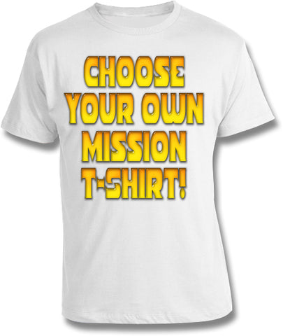 Choose Your Own Mission Shirt