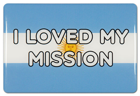 I Loved My Mission - Magnet
