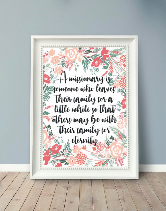 A Missionary Quote, Printable, Family for Eternity