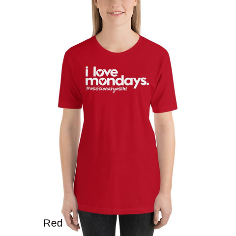 I Love Mondays T-Shirt