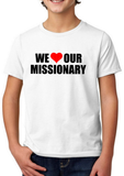 LDS Mission Tees- I Heart My Missionary/We Heart Our Missionary Shirt