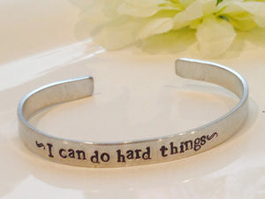 I Can Do Hard Things - Hand Stamped Bracelet