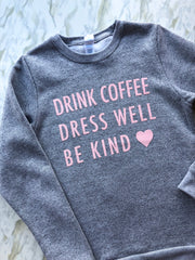 *New* Adorn Collection - Drink Coffee Sweatshirt