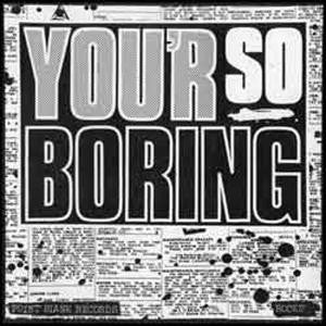 "Rocks  ""You'r So Boring"" LP"
