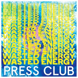 "Press Club ""Wasted Energy"" LP"