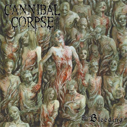 "Cannibal Corpse ""The Bleeding"" LP"