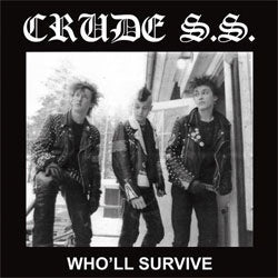 "Crude SS ""Who'll Survive"" LP"