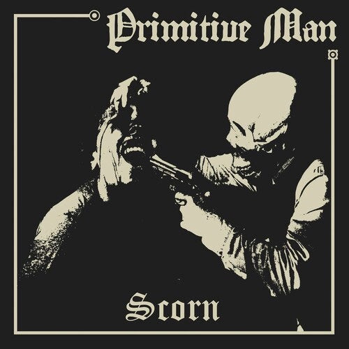 "Primitive Man ""Scorn"" LP"