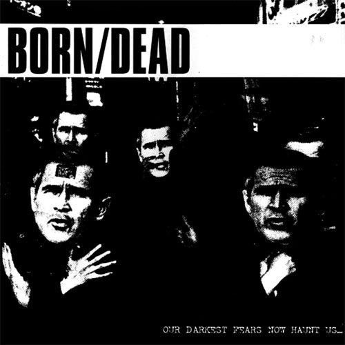 "Born / Dead ""Our Darkest Fears No Haunt Us"" LP"