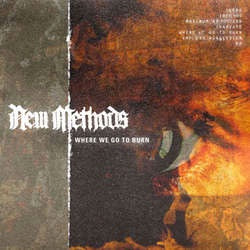 "New Methods ""Where We Go To Burn"" LP"