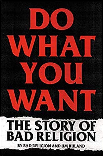 "Bad Religion ""Do What You Want: The Story Of Bad Religion"" Book"
