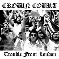 "Crown Court ""Trouble From London"" CD"