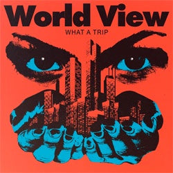 "World View ""What A Trip"" LP"
