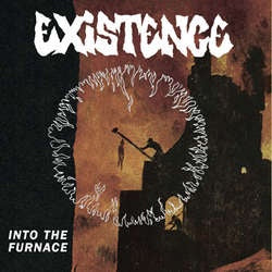 "Existence ""Into The Furnace"" 7"""