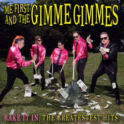"Me First And The Gimme Gimmes ""Rake It In: The Greatest Hits"" LP"
