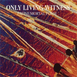 "Only Living Witness ""Prone Mortal Form"" LP"