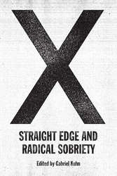 "Gabriel Kuhn ""X: Straight Edge And Radical Sobriety"" Book"