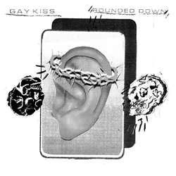 "Gay Kiss ""Rounded Down"" 7"""