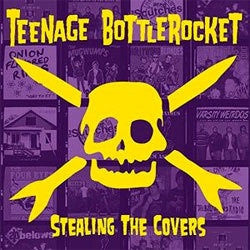 "Teenage Bottlerocket ""Stealing The Covers"" CD"