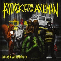 "Attack Of The Mad Axeman ""Kings Of The Animal Grind"" LP"