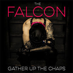 "The Falcon ""Gather Up The Chaps"" CD"