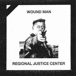 "Regional Justice Center / Wound Man ""Split"" 7"""