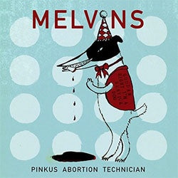 "Melvins ""Pinkus Abortion Technician"" 2x10"""