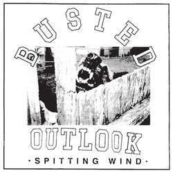 "Busted Outlook ""Spitting Wind"" 7"""