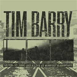 "Tim Barry ""Laurel St. Demo 2005 & Live At Munford Elementary"" CD"