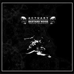 "Bastard Noise / Actuary ""Split"" LP"
