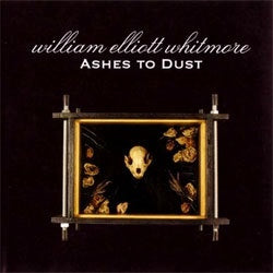 "William Elliott Whitmore ""Ashes To Dust"" LP"