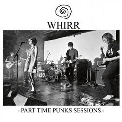 "Whirr ""Part Time Punks Sessions"" 7"""