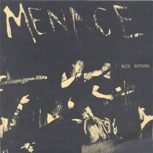 "Menace ""I Need Nothing"" 7"""