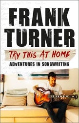 "Frank Turner ""Try This At Home : Adventures in songwriting"" Book"