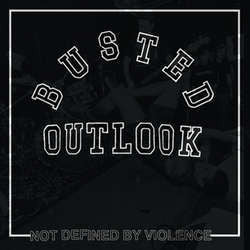 "Busted Outlook ""Not Defined By Violence"" LP"