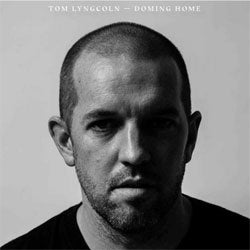 "Tom Lyngcoln ""Doming Home"" LP"