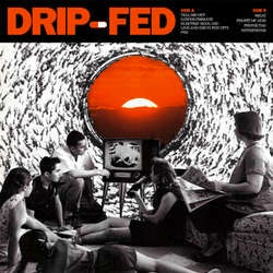 "Drip-Fed ""Self Titled"" LP"
