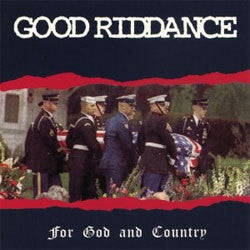 "Good Riddance ""For God And Country"" LP"