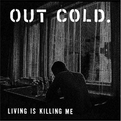 "Out Cold ""Living Is Killing Me"" LP"