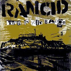 "Rancid ""Turn In Your Badge"" 7"""